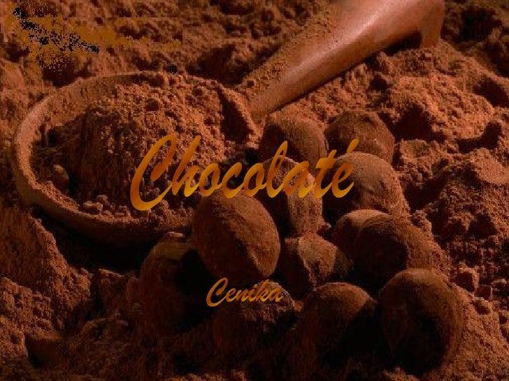 Chocolaté Cenika