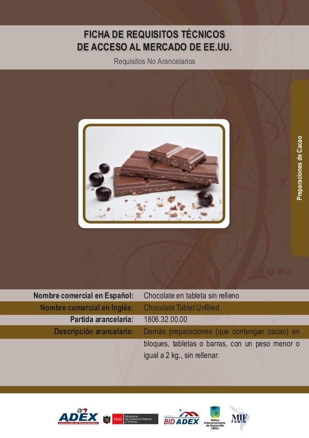 Chocolate en tableta sin relleno Chocolate Tablet Unfilled 1806.32.00.00 Demás preparaciones (que contengan cacao) en bloq...