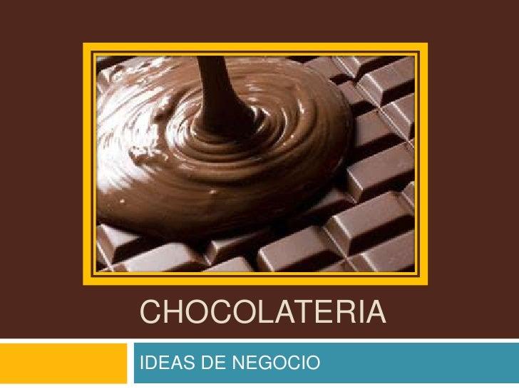 CHOCOLATERIAIDEAS DE NEGOCIO
