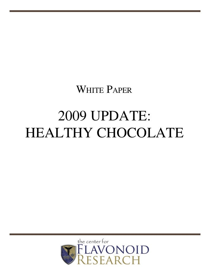 White Paper   2009 UPDATE:HEALTHY CHOCOLATE