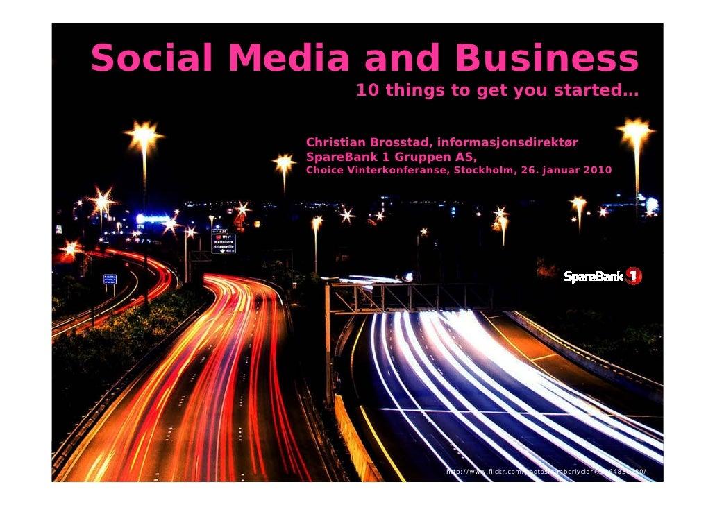 Social Media and Business                  10 things to get you started…            Christian Brosstad, informasjonsdirekt...