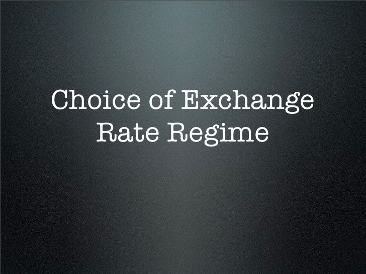 Choice of Exchange Rate Regime