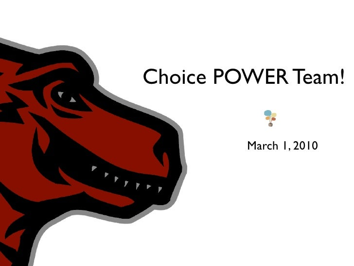 Choice POWER Team!           March 1, 2010