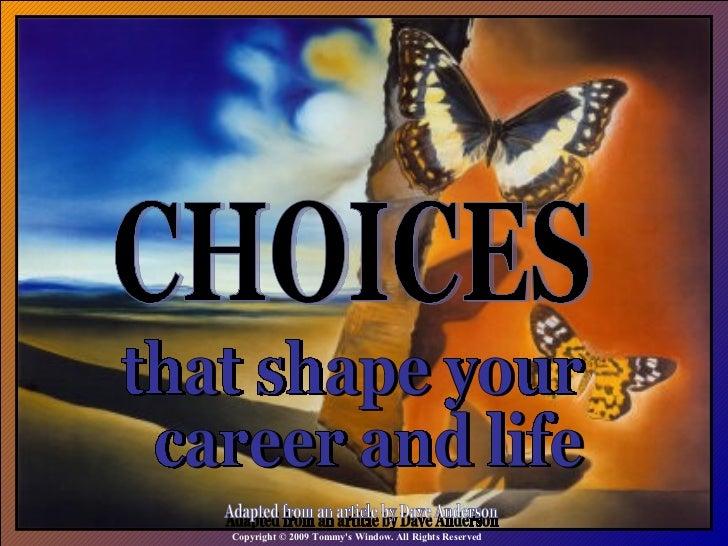Choices That Shape