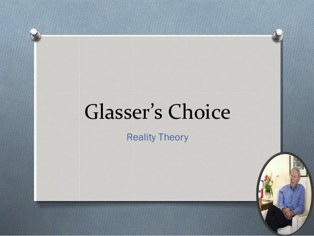 Glasser's Choice Reality Theory