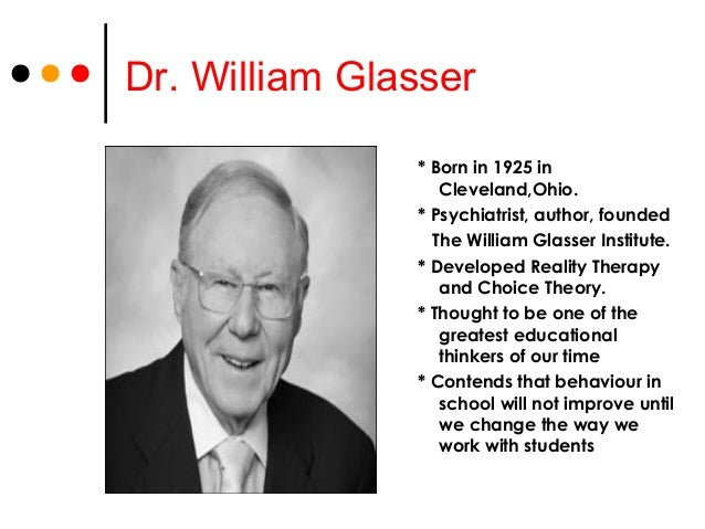 analysis of william glassers article the quality 33 quotes from william glasser: 'when you study great teachers you will learn much more from their caring and hard work than from their style', 'what happened in the past that was we almost always have choices, and the better the choice, the more we will be in control of our lives ― william glasser.