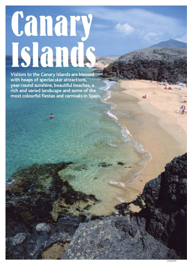 Canary IslandsVisitors to the Canary Islands are blessed with heaps of spectacular attractions, year-round sunshine, beaut...