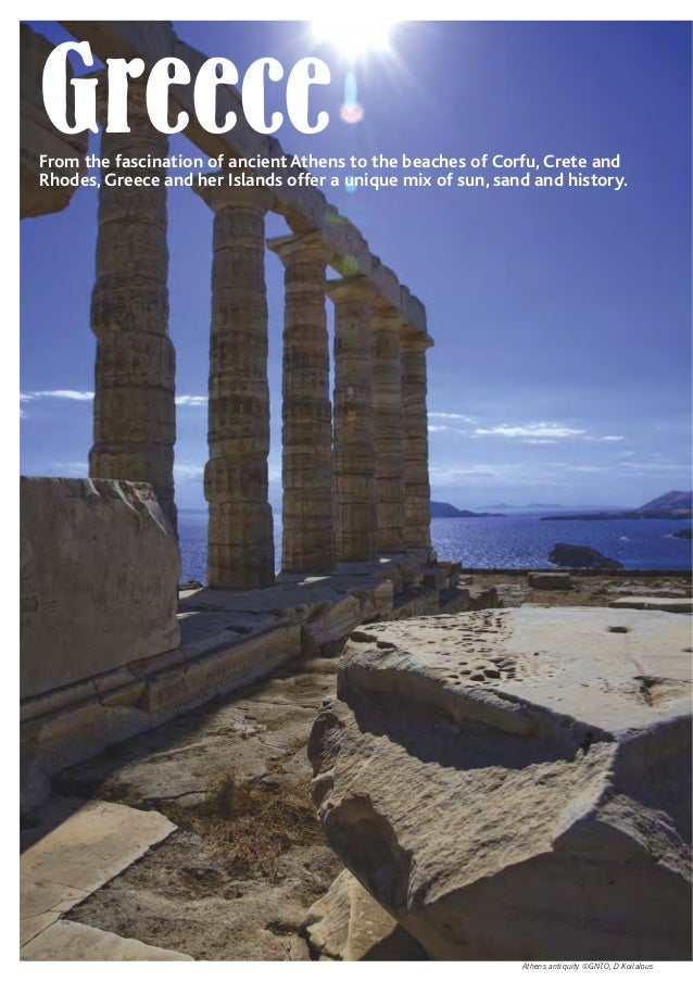 Athens antiquity ©GNTO, D Koilalous GreeceFrom the fascination of ancient Athens to the beaches of Corfu, Crete and Rhodes...