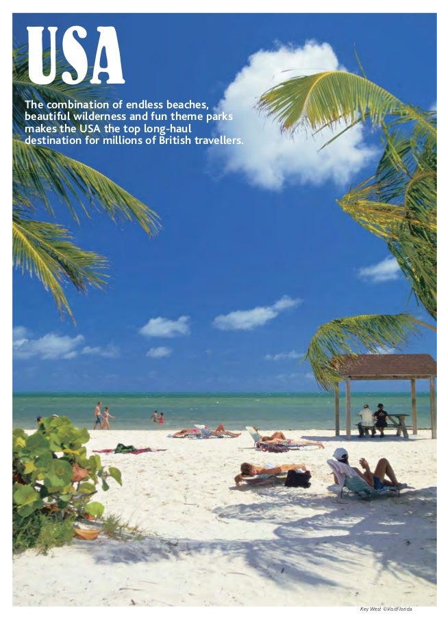 Key West ©VisitFlorida USAThe combination of endless beaches, beautiful wilderness and fun theme parks makes the USA the t...