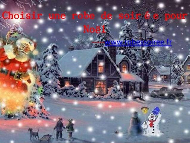Choisir une robe de soirée pour              Noël              -----www.robessoiree.fr