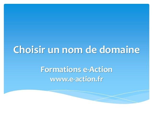 Choisir un nom de domaine Formations e-Action www.e-action.fr