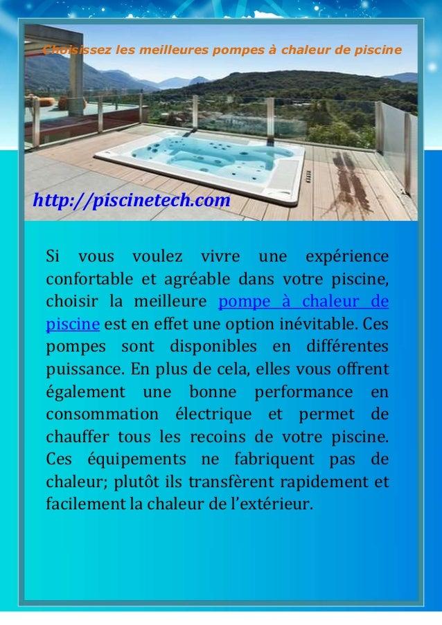 1 Si vous voulez vivre une expérience confortable et agréable dans votre piscine, choisir la meilleure pompe à chaleur de ...