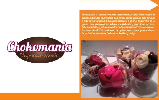 Chokomania es una microempresa dedicada a la producción de chocolates                                  para la publicidad ...