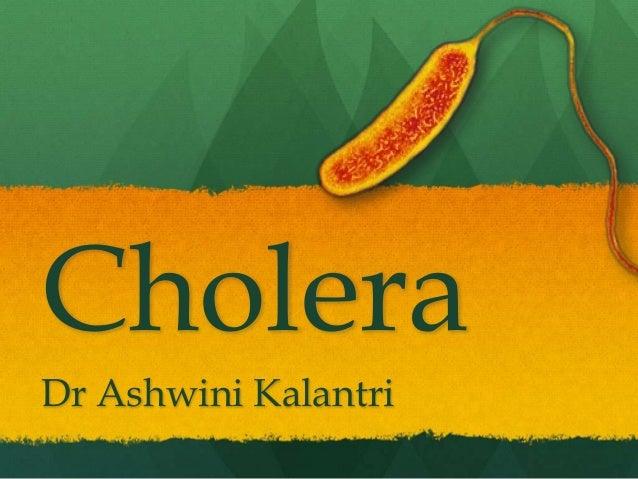 CholeraDr Ashwini Kalantri