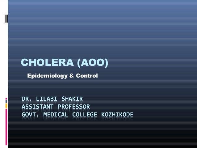 CHOLERA (AOO)Epidemiology & Control