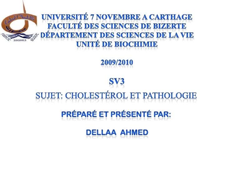 Prise de vueStructure de la molécule   Biosynthèse du cholestérol        Régulation de cholestérol            Transport du...