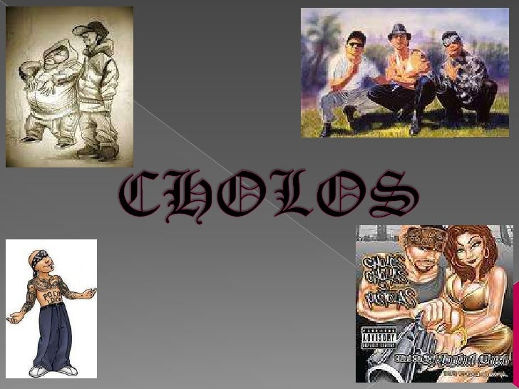 Cholos