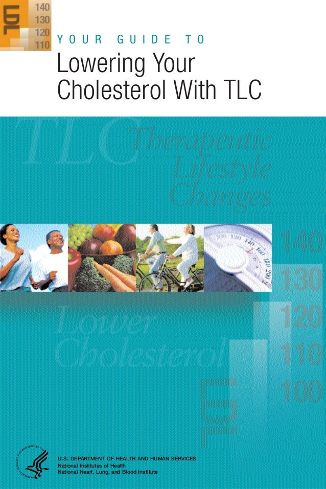 Y O U R           G U I D E             T OLowering YourCholesterol With TLCU.S. DEPARTMENT OF HEALTH AND HUMAN SERVICESNa...