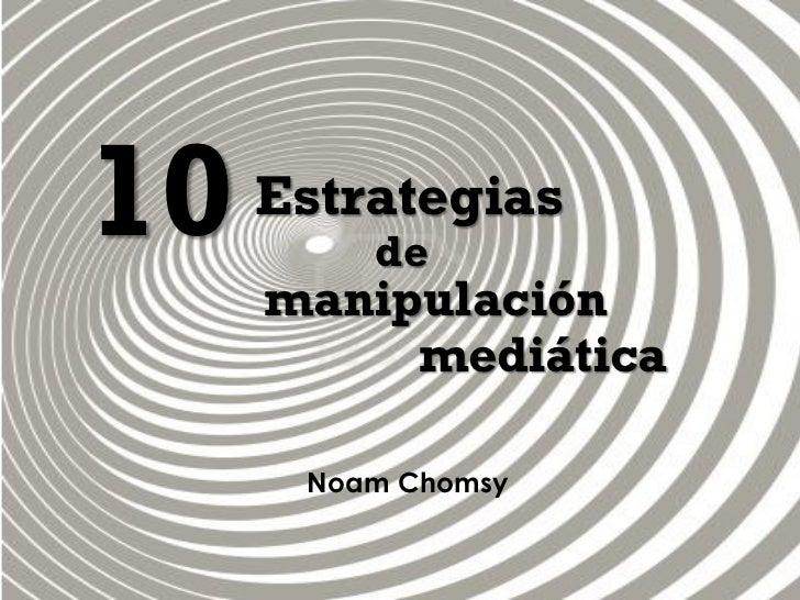 10   Estrategias         de     manipulación          mediática      Noam Chomsy
