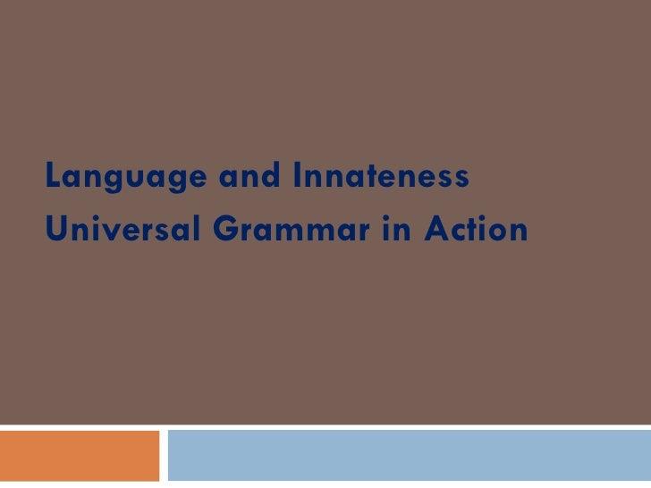 Language and Innateness Universal Grammar in Action