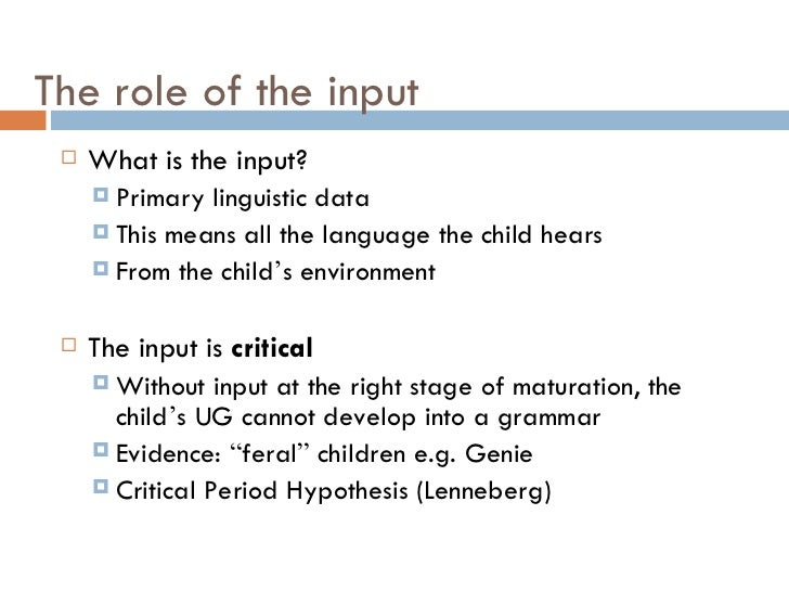 critical period hypothesis chomsky A study of chomsky's universal grammar in second the critical period hypothesis holds that language acquisition should occur before the onset of.