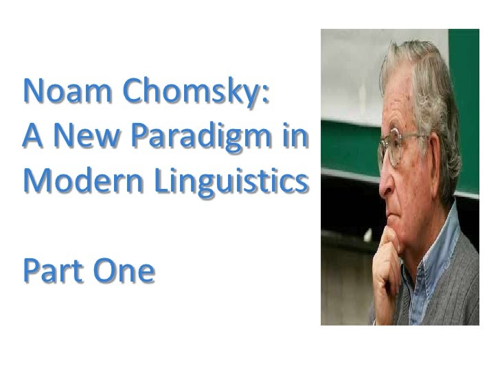 Noam Chomsky: A New Paradigm in Modern LinguisticsPart One<br />