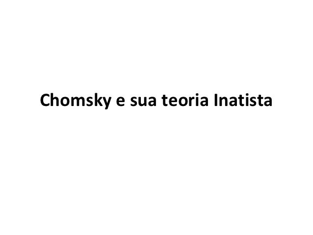 Chomsky e sua teoria Inatista