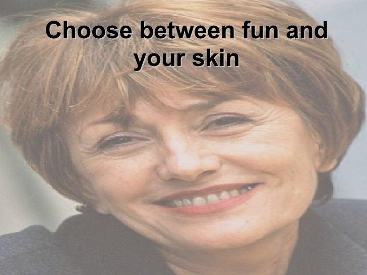 Choose Between Fun And Your Skin-Skinlastin