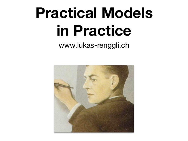 Practical Models in Practice