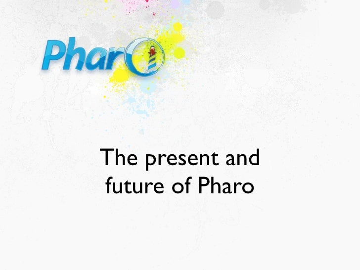 Talk: The Present and Future of Pharo