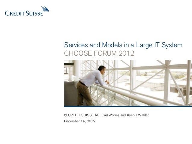 Services and Models in a Large IT SystemCHOOSE FORUM 2012  Transition Layouts PowerPoint 2003  Use only until deployment o...