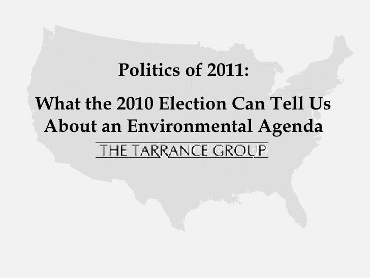 Politics of 2011: What the 2010 Election Can Tell Us About an Environmental Agenda