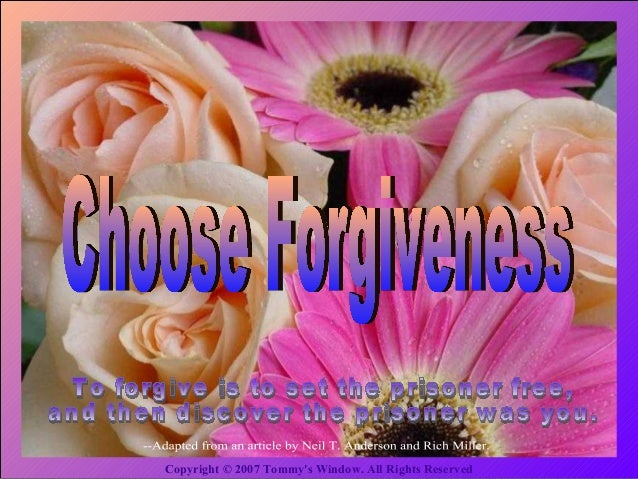 Choose forgiveness