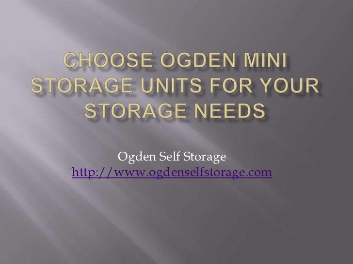 Choose ogden mini storage units for your storage needs