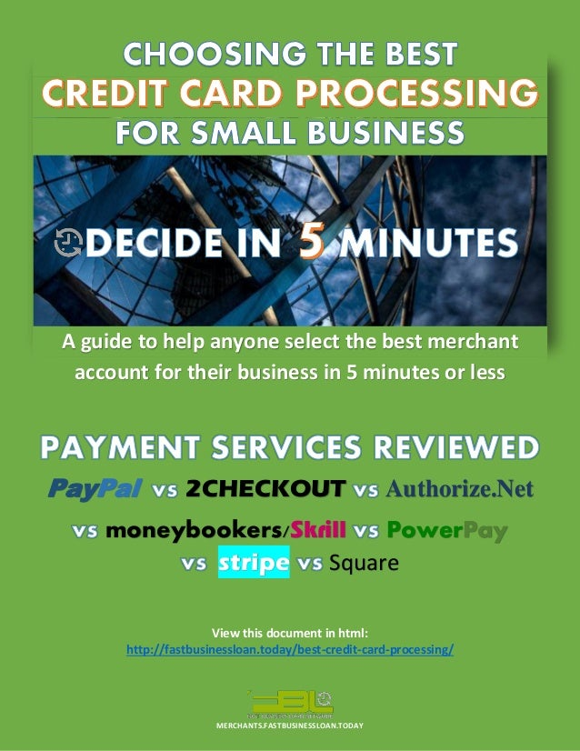 Choose the best credit card processing service in 5 for Best credit card merchant services for small business