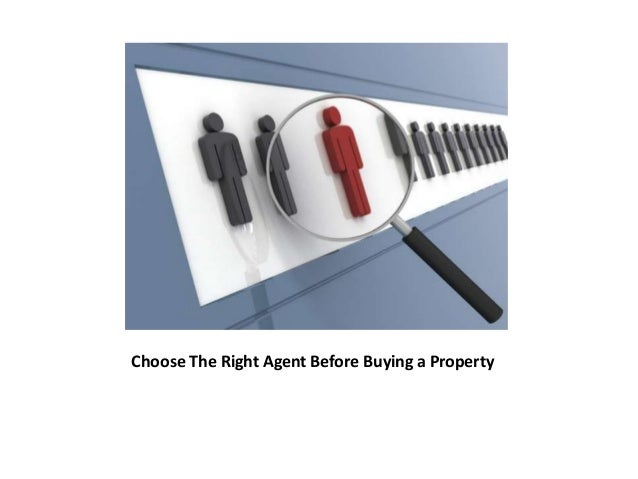 Choose The Right Agent Before Buying a Property
