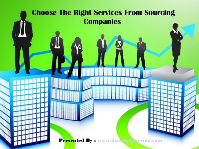 Choose The Right Services From Sourcing Companies