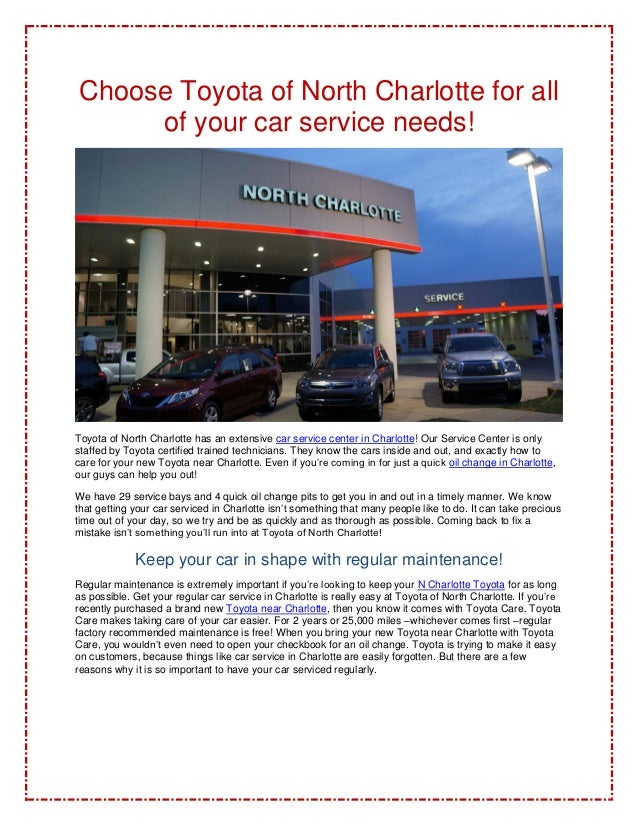 Choose Toyota of North Charlotte for all     of your car service needs!Toyota of North Charlotte has an extensive car serv...