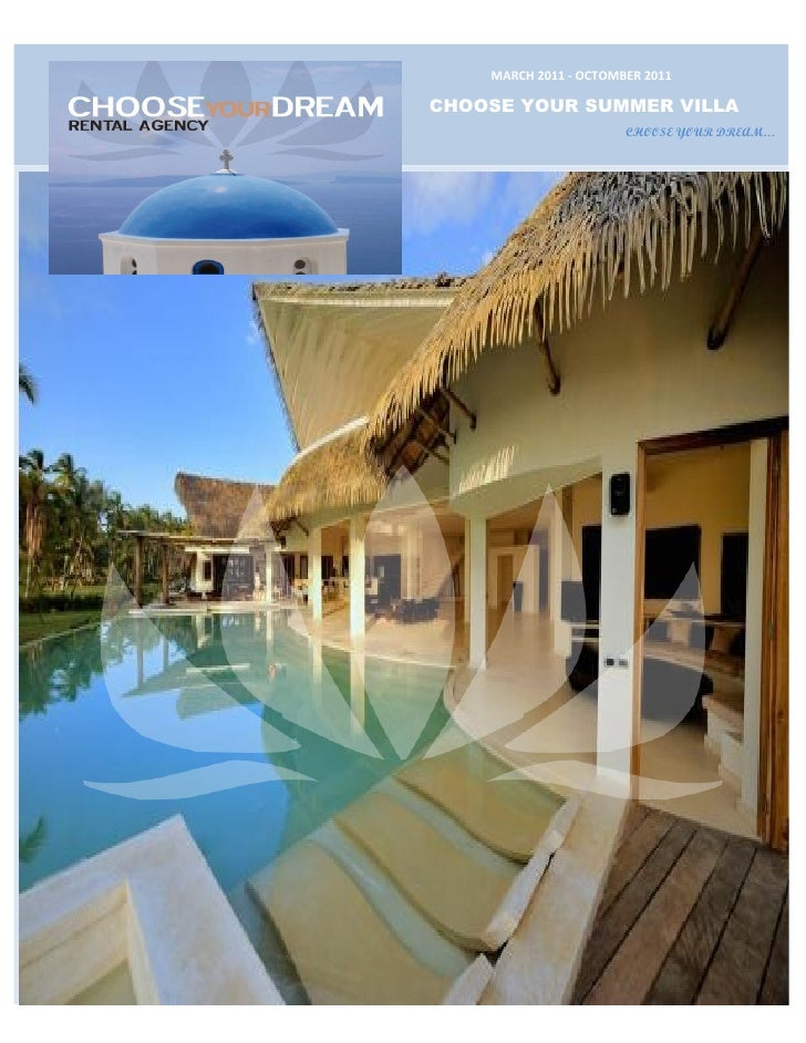 MARCH 2011 - OCTOMBER 2011  CHOOSE YOUR SUMMER VILLA                        CHOOSE YOUR DREAM…