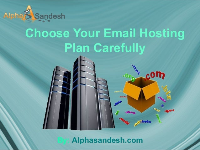 Choose your email hosting plan carefully