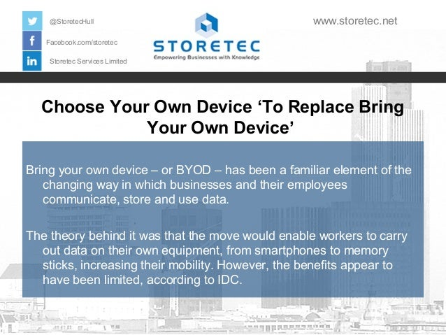 @StoretecHull  www.storetec.net  Facebook.com/storetec Storetec Services Limited  Choose Your Own Device 'To Replace Bring...