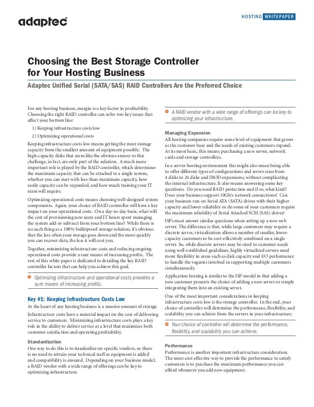 HOSTING WHITEPAPER For any hosting business, margin is a key factor in profitability. Choosing the right RAID controller c...