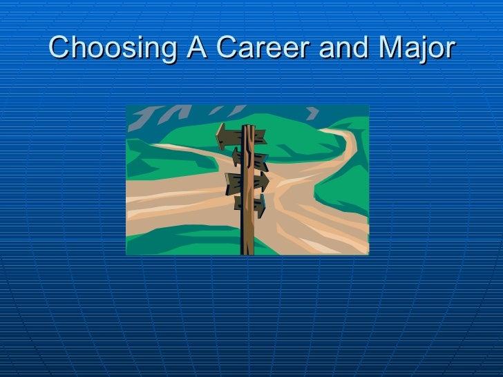 Choosing A Career and Major