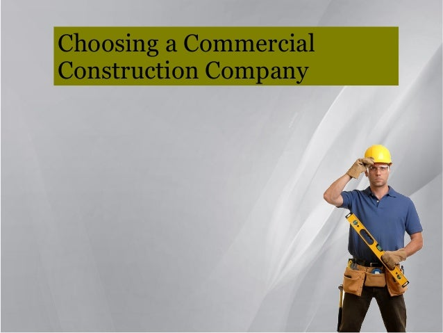Choosing a commercial construction company for How to choose a building contractor