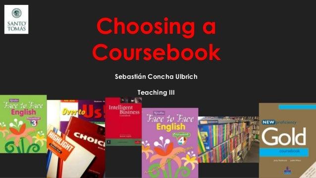 Choosing a coursebook (teachin iii)