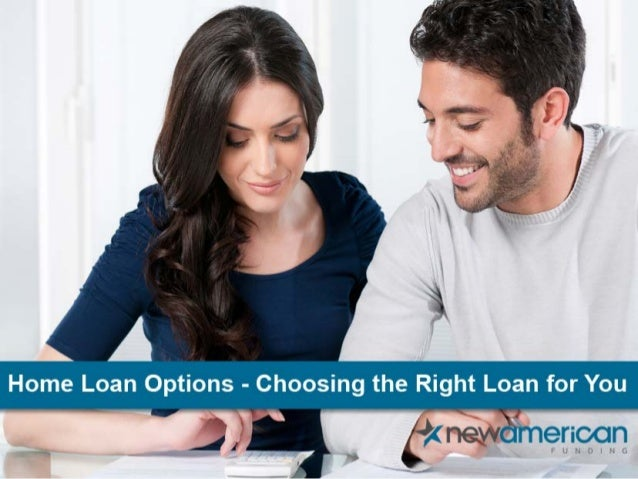 Choosing a Home Loan - Which Mortgage is Right for You?