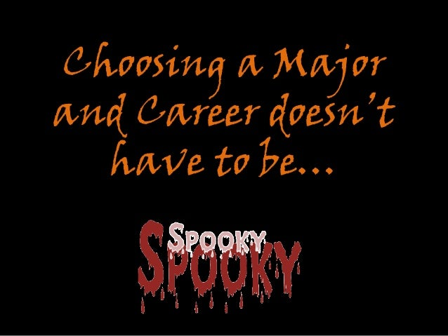 Choosing a major and career doesn't have to be spooky