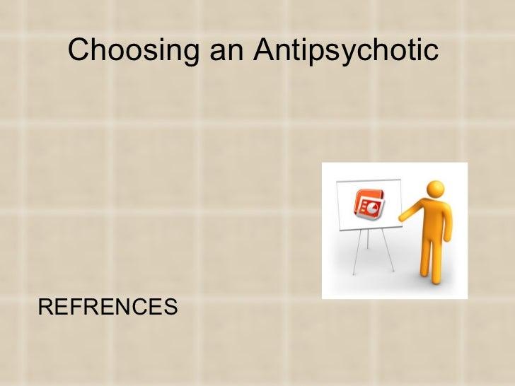 Choosing an AntipsychoticREFRENCES