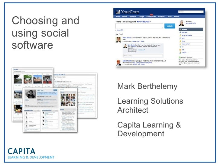 Choosing and using social software Mark Berthelemy Learning Solutions Architect Capita Learning & Development