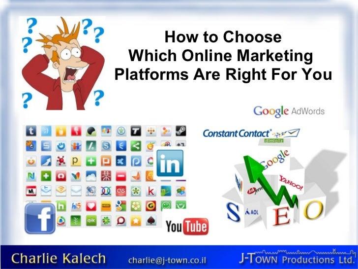 Choosing an Internet Marketing Platform
